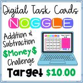 Digital Noggle Task Cards~Adding-Subtracting Money~Math Enrichment Challenge