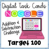 Digital Noggle Task Cards ~ Target 100 ~ Math Enrichment Challenge