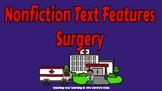 Digital Nonfiction Text Features Surgery Project