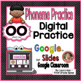 Digital OO short /u/  Vowel Team Phonics Practice ~ Google Slides™