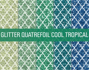 Digital Papers - Glitter Quatrefoil Patterns Cool Tropicals