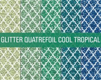 Digital Papers - Glitter Quatrefoil Patterns Cool Tropicals