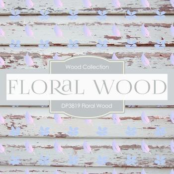 Digital Papers - Floral Wood (DP3819)