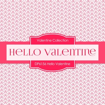 Digital Papers - Hello Valentine (DP6156)