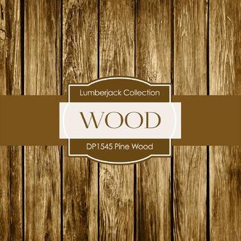 Digital Papers -  Pine Wood (DP1545)
