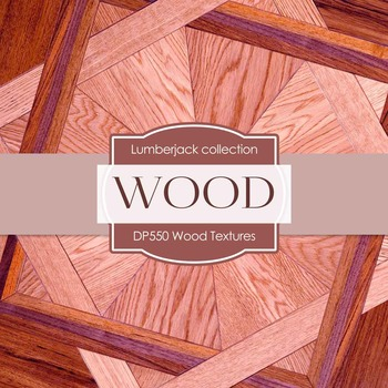 Digital Papers - Wood Textures (DP550)