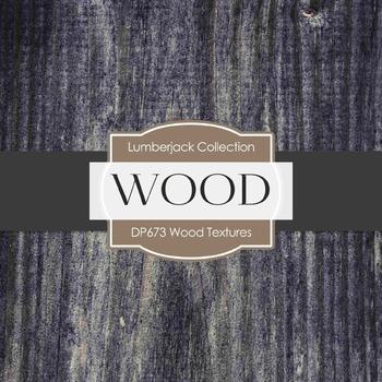 Digital Papers -  Wood Textures (DP673)