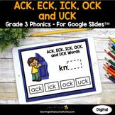 Digital Phonics Activities - ACK, ECK, ICK, OCK, and UCK 3rd Grade Phonics