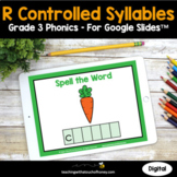 Digital Phonics Activities Google Slides - R Controlled Sy