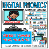 Digital Phonics Lessons Variant Vowels EW OO and UI Slides Distance Learning