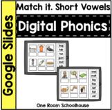 Digital Phonics for Google Slides: Match it. Short Vowels