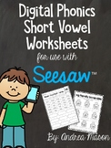 Digital Phonics Short Vowel Worksheets - Distance Learning