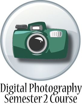 Digital Photo: Complete Semester 2 Course (Photo Manipulation)