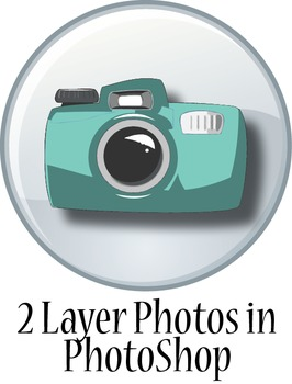 Digital Photo: Creating 2 Layer Photos in PhotoShop
