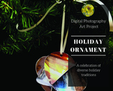 Digital Photography Art Project -Christmas Ornament (Diverse Holiday Traditions)