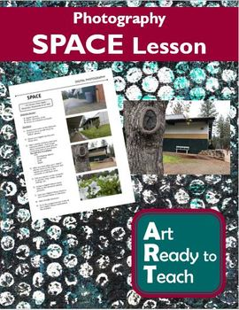 Digital Photography Lesson - SPACE - Directions & Samples