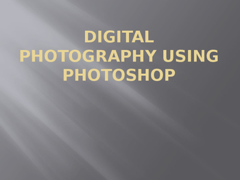 Digital Photography and Photoshop