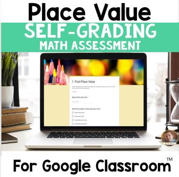 Digital Place Value SELF-GRADING Assessments for Google Classroom