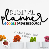 Digital Planner - Editable - Google Drive Resource - Cactus & Succulent Edition