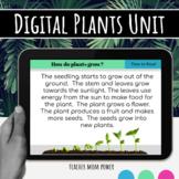 Digital Plants, Life Cycle of Plants, Parts of a Plant Uni