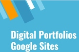 Digital Portfolios with Google Sites including How To Upload Artifacts