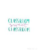 Digital Print | Classroom Sweet Classroom