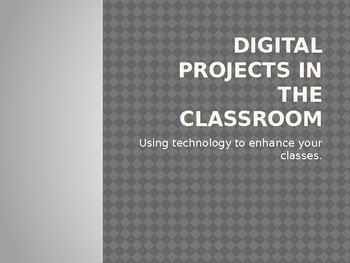 Digital Projects in the Classroom