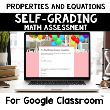 Digital Properties and Equations SELF-GRADING Assessments for Google Classroom