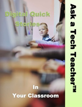 Digital Quick Stories in Your Classroom