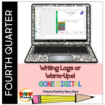 Digital Quick Writes Daily Writing Warm-Ups Writing Logs 4th Quarter