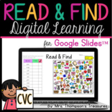 Digital Read & Find CVC for Google Slides™ (Distance Learning)