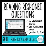 Digital Reading Response Questions Google Slides - SKILL: MAIN IDEA AND DETAILS