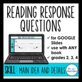 Digital Reading Response Questions Google Slides - SKILL: MAIN IDEA AND DETAILS