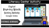 Digital Rhyming Words Sorting Literacy Center Activity (Google)