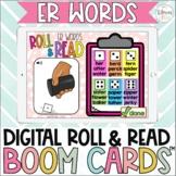 Digital Roll & Read Boom Cards™ | R Controlled Vowels | er words