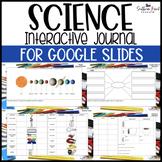 Digital Science Interactive Journal for Distance Learning - Google Slides