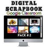 Digital Scrapbook   Google Classroom Distance Learning (Pack 2)
