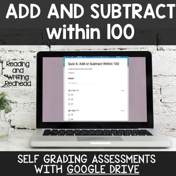 Digital Self Grading Add and Subtract Within 100 Assessments for Google Drive