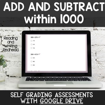 Digital Self Grading Add and Subtract Within 1000 Assessments for Google Drive