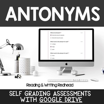 Digital Self Grading Antonyms Assessments for Google Drive