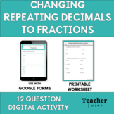 Digital Self-Grading Changing Repeating Decimals to Fractions Practice