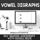 Digital Self Grading Vowel Digraphs Assessments for Google Drive