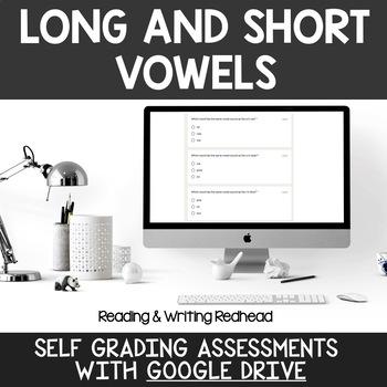 Digital Self Grading Long and Short Vowels Assessments for Google Drive