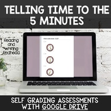 Digital Self Grading Telling Time to the 5 Minute  Assessm