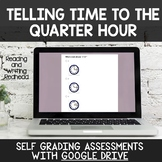 Digital Self Grading Telling Time to the Quarter Hour Asse