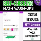 Digital Self-Grading and Self-Checking Math Warm-Ups or Morning Work 6th Grade