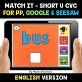 Digital Short U CVC Word Work for Google and Seesaw 2 - Di
