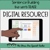 Digital Spanish Sentence Structure Practice with the verb TRAER