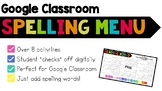Google Classroom: Spelling Menu {Just Add Your Spelling List}