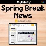 Digital Spring Break News - Google Slides Activity